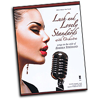 Barbra Streisand : Lush and Lovely Standards with Orchestra : Solo : 01 Songbook & 1 CD : 888680074050 : 194156688X : 00147460