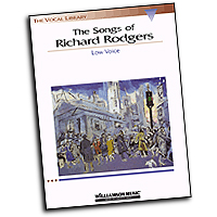 Richard Rodgers : The Songs of Richard Rodgers - Low Voice : Solo : 01 Songbook : 073999438314 : 063403247X : 00740167