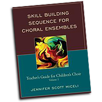 Jennifer Miceli : Skill Building Sequence for Choral Ensembles : 01 Book : 978-0-7618-6650-3