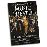 Karen Hall : So You Want to Sing Music Theater : 01 Book :  : 978-0-8108-8838-8