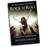 Matthew Edwards : So You Want to Sing Rock 'n' Roll : 01 Book :  : 978-1-4422-3193-1
