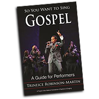 Trineice Robinson-Martis : So You Want to Sing Gospel : 01 Book : 978-1-4422-3920-3
