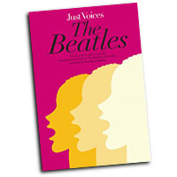 Jonathan Wikeley : Just Voices - The Beatles : SSA. / SAT : 01 Songbook :  : 884088591779 : 1849381704 : 14041565