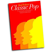 Jonathan Wikeley : Just Voices - Classic Pop : SSA. / SAT : 01 Songbook : 884088625504 : 1847726798 : 14041566