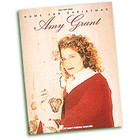 Amy Grant : Home for Christmas : Solo : Songbook : 073999082081 : 0793528259 : 00308208