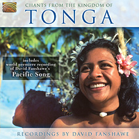 David Fanshawe : Chants From the Kingdom of Tonga : 00  1 CD : David Fanshawe : ARM2159.2