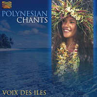 Voix Des Iles : Polynesian Chants : 00  1 CD :  : EUCD2084
