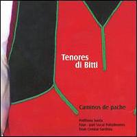 Tenores di Bitti : Caminos de Pache  : 00  1 CD :  : 885016808822 : FMAY168088.2
