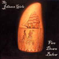 Johnson Girls : The Fire Down Below : 00  1 CD :  : 138