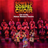Soweto Gospel Choir : Live at the Nelson Mandela Theater : 00  1 CD :  : 66042