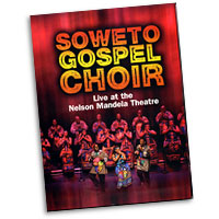 Soweto Gospel Choir : Live at the Nelson Mandela Theater : DVD : DV 117