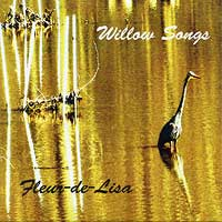 Fleur-de-Lisa : Willow Songs : 00  1 CD